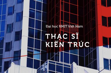 Học bổng thạc sỹ kiến trúc tại Đại học RMIT Vietnam