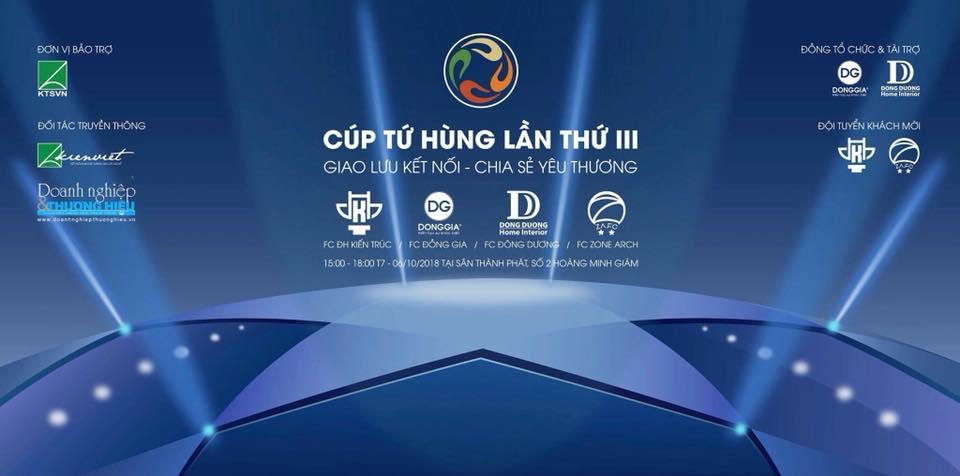 Cup tứ hùng III - Cuộc tranh tài của FC ĐHKT, FC Đồng Gia, FC Đông Dương, FC Zone Arch