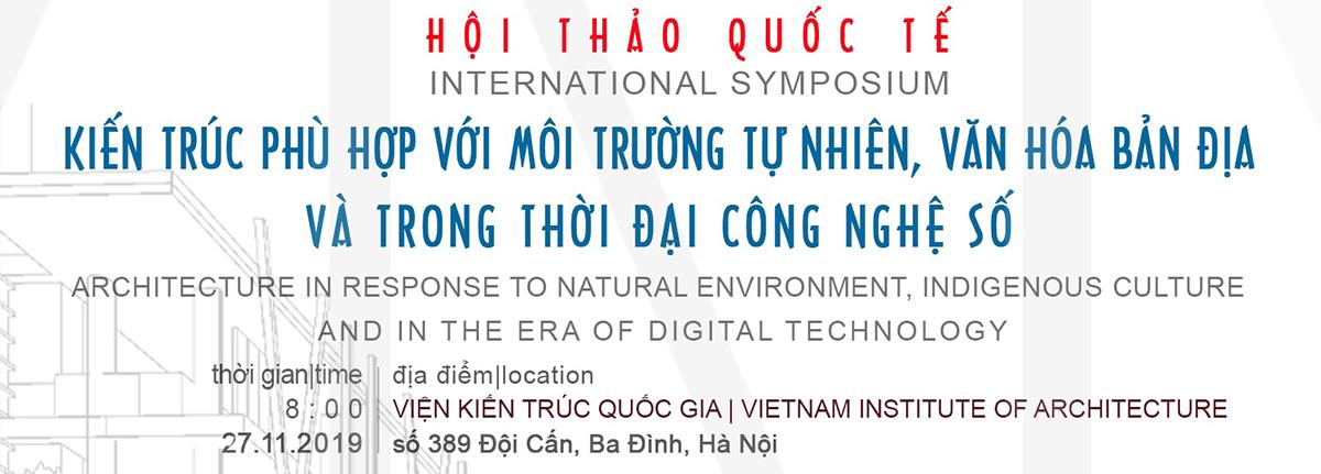 """Hội thảo Quốc tế """"Kiến trúc - phù hợp với môi trường tự nhiên văn hóa bản địa trong thời đại công nghệ số"""""""