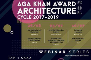 Aga Khan Award Architecture Cycle 2017-2019 – Giải thưởng kiến trúc Hồi Giáo danh giá sẽ được tổ chức trực tuyến trên nền tảng Zoom Meeting