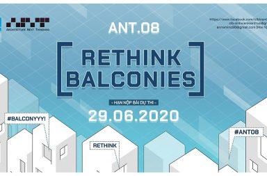 """ANT.08 """"RETHINK BALCONIES"""" – Sân chơi ý nghĩa dành cho sinh viên ngành thiết kế"""